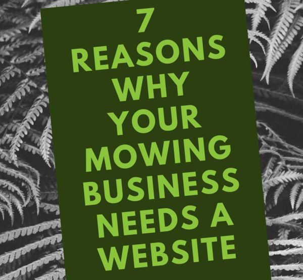 7 reasons why your mowing business needs a website